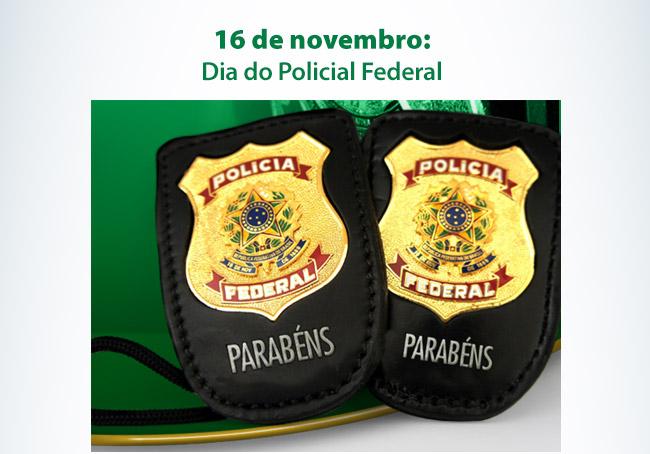 16 de novembro: Dia do Policial Federal