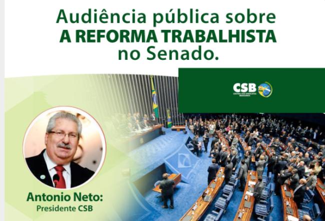 Veja o discurso do presidente Antonio Neto na audiência pública sobre a reforma trabalhista