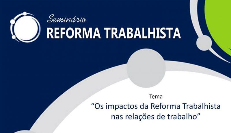 Impactos da reforma trabalhista é tema de seminário em Presidente Prudente (SP) dia 14/12