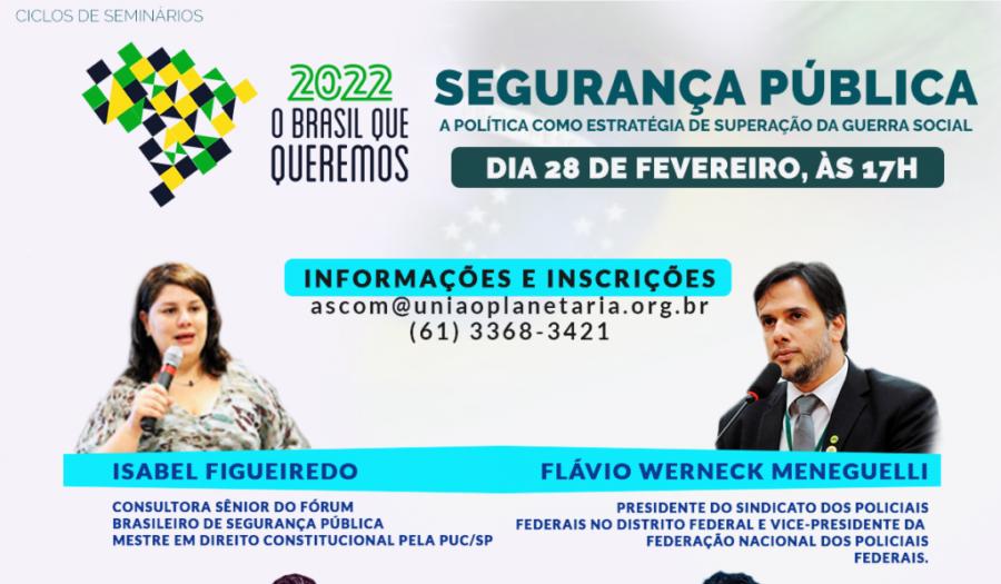 Vice-presidente da CSB Flávio Werneck é palestrante do Seminário do Movimento 2022 sobre segurança pública