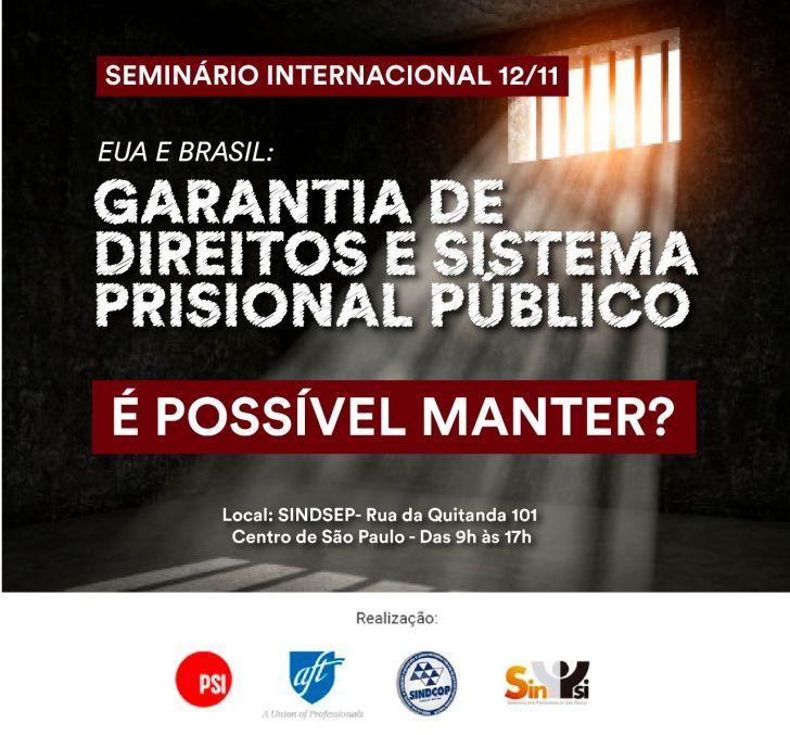 Contra privatização do sistema prisional, SINDCOP organiza seminário com a presença de servidores dos EUA
