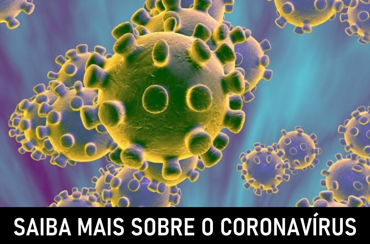 Saiba mais sobre o Coronavírus