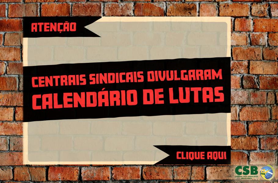 Centrais sindicais se reúnem e definem calendário em defesa do Brasil