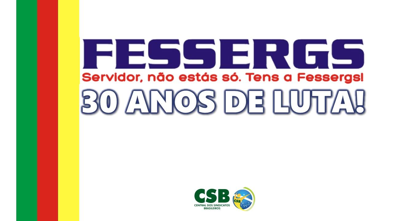 Fessergs completa 30 anos em defesa dos direitos do trabalhador e do funcionalismo público