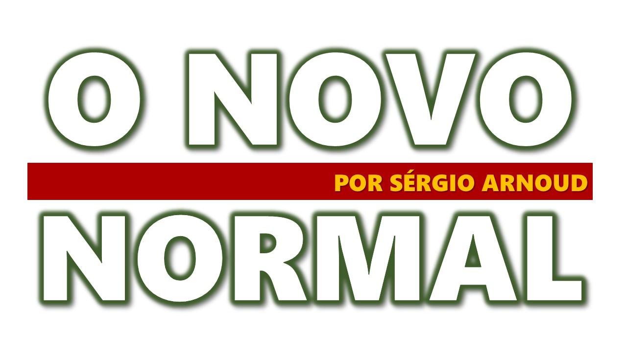 SÉRGIO ARNOUD: O NOVO NORMAL