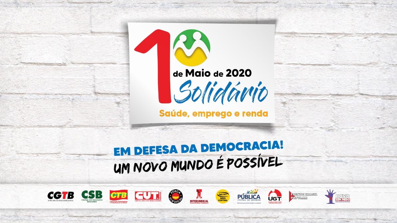 Acompanhe agora o 1º de Maio Solidário das Centrais Sindicais