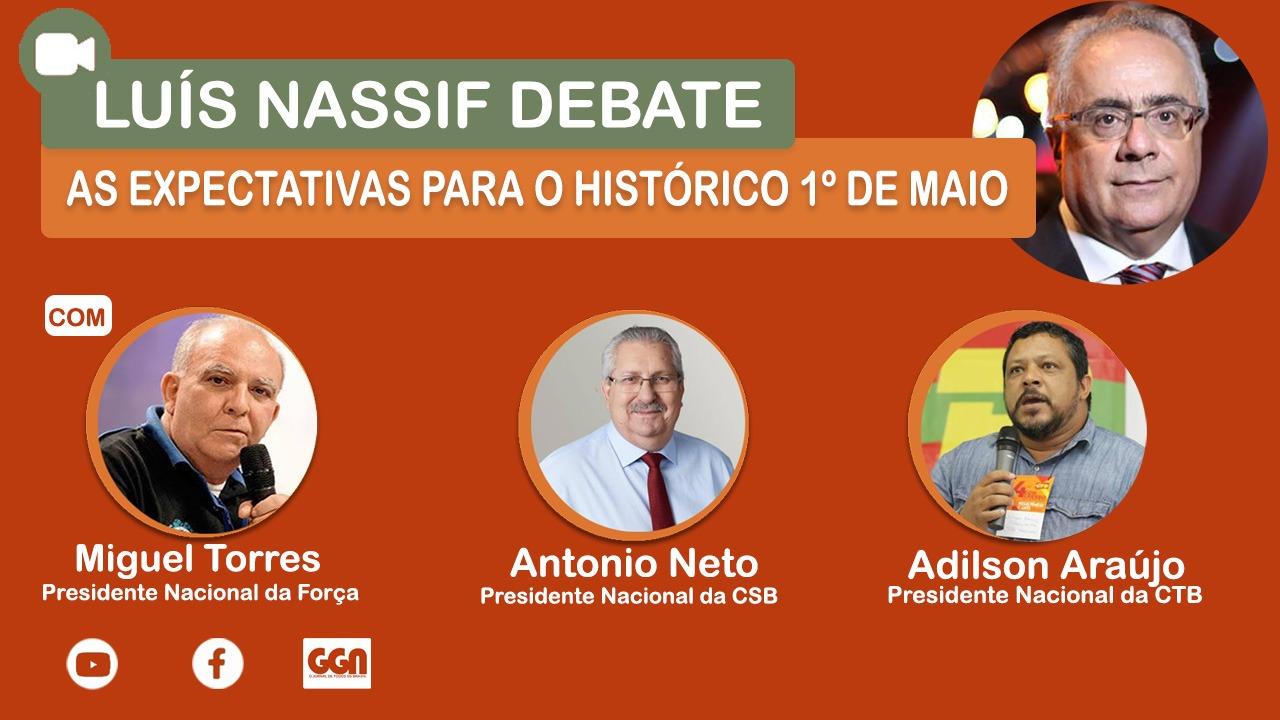 A importância do 1º de Maio CSB, CTB e Força Sindical debatem com Luís Nassif