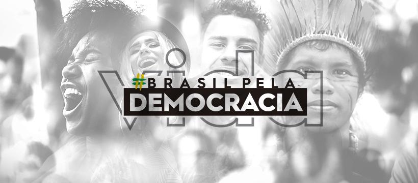Mais de 70 organizações lançam nesta segunda, 29, campanha em defesa da democracia e da vida