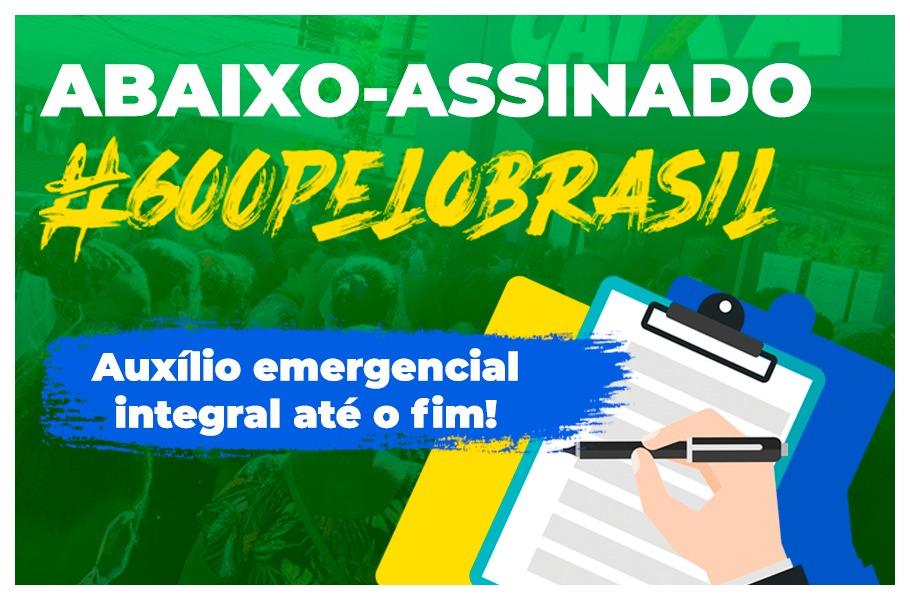 600 até o fim! Assine o abaixo-assinado lançado pelas centrais sindicais pela manutenção do valor integral do auxílio emergencial