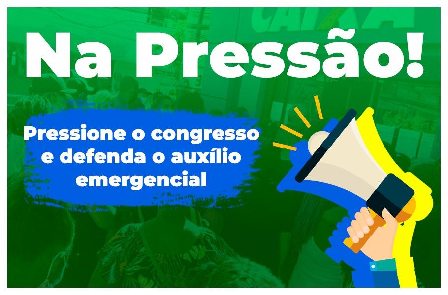 Em defesa do Auxílio Emergencial, centrais sindicais lançam a plataforma Na Pressão