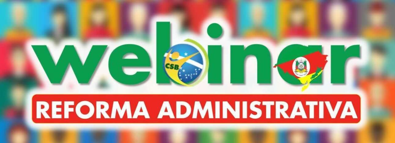 CSB/RS realiza webinar sobre a PEC 32 com presença de parlamentares do estado.