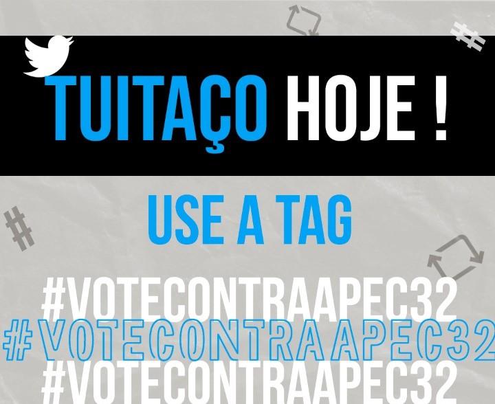 #VoteContraaPEC32 será a tag do tuitaço hoje, às 18 horas