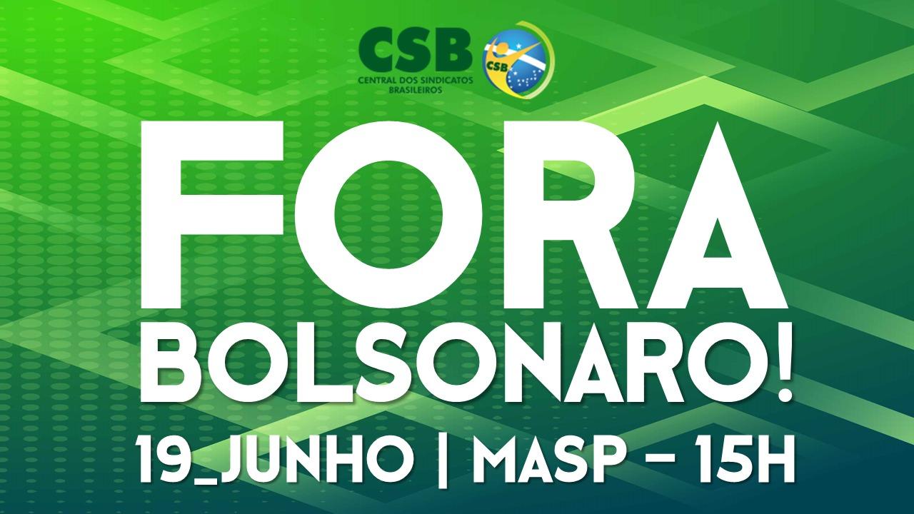 CSB nas ruas dia 19 de Junho por vacina, auxílio e impeachment de Bolsonaro