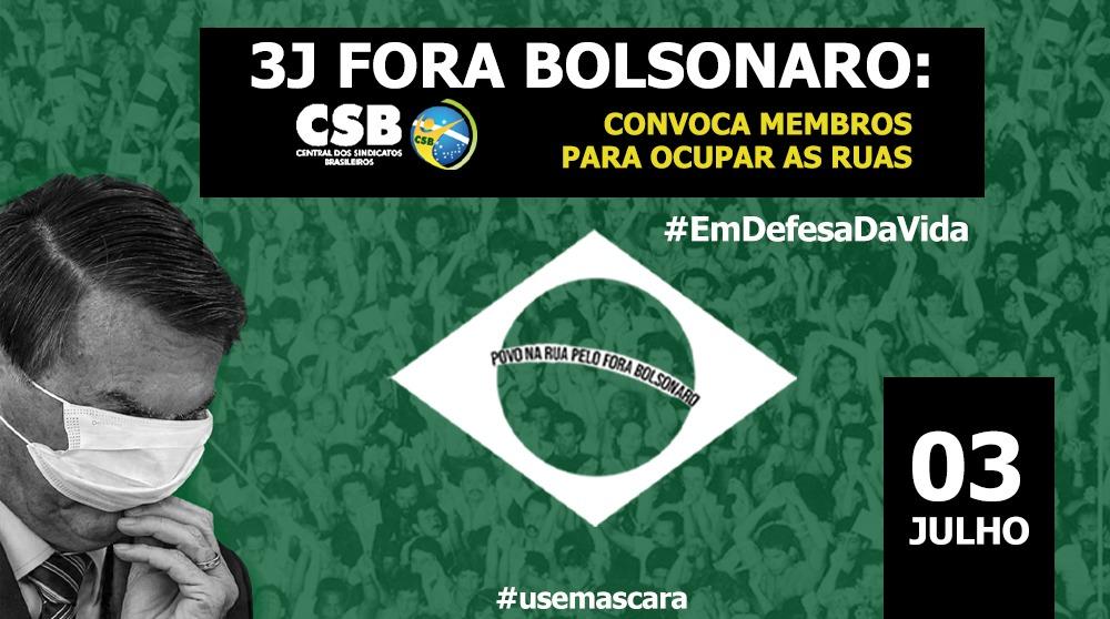 3J Fora Bolsonaro: CSB convoca membros para ocupar as ruas em defesa da vida